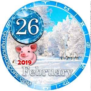 Daily Horoscope February 26, 2019 for 12 Zodica signs