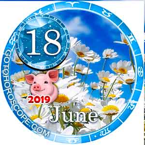 Daily Horoscope June 18, 2019 for 12 Zodica signs
