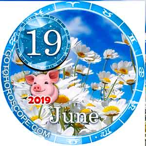 Daily Horoscope June 19, 2019 for 12 Zodiac Signs