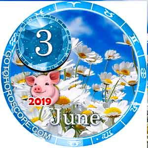 Daily Horoscope June 3, 2019 for 12 Zodica signs