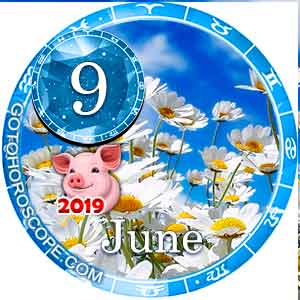 Daily Horoscope June 9, 2019 for all Zodiac signs