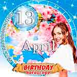 Birthday Horoscope for April 13th