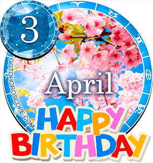 Birthday Horoscope April 3rd for all Zodiac signs