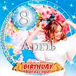 Birthday Horoscope April 8th