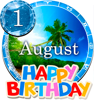 Birthday Horoscope August 1st for all Zodiac signs
