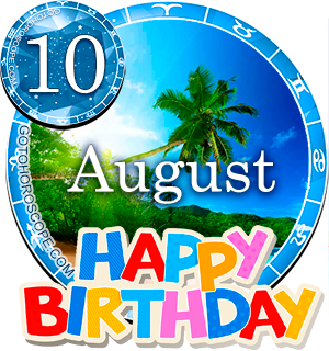Birthday Horoscope for August 10th