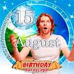 Birthday Horoscope for August 15th