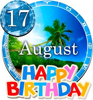 Birthday Horoscope August 17th for all Zodiac signs