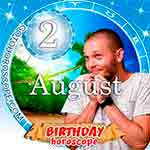 Birthday Horoscope August 2nd