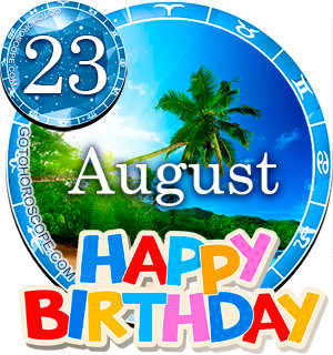 Birthday Horoscope August 23rd for all Zodiac signs
