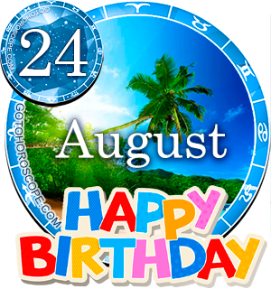 Birthday Horoscope for August 24th