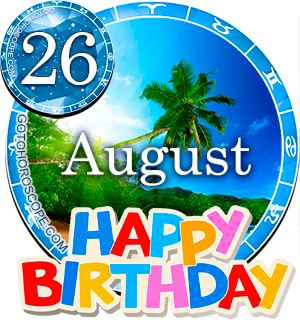 Birthday Horoscope August 26th for all Zodiac signs
