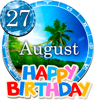 Birthday Horoscope for August 27th
