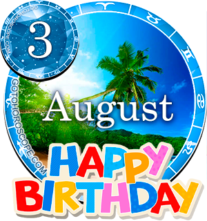 Birthday Horoscope August 3rd for all Zodiac signs