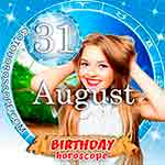 Birthday Horoscope August 31st
