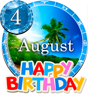 Birthday Horoscope August 4th for all Zodiac signs