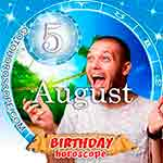 Birthday Horoscope for August 5th