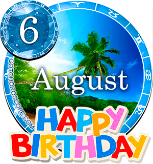 Birthday Horoscope August 6th for all Zodiac signs