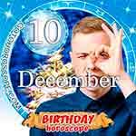 Birthday Horoscope for December 10th