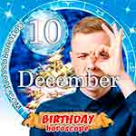 Birthday Horoscope December 10th