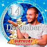 Birthday Horoscope for December 14th