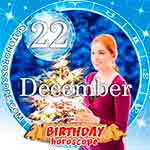 Birthday Horoscope for December 22nd