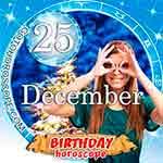 Birthday Horoscope for December 25th
