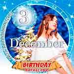 Birthday Horoscope for December 3rd