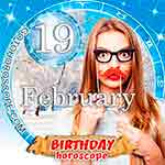 Birthday Horoscope February 19th