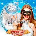 Birthday Horoscope for February 22nd
