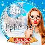 Birthday Horoscope for February 25th
