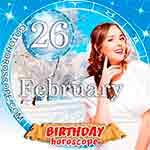 Birthday Horoscope for February 26th