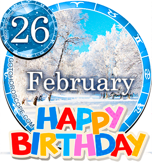Birthday Horoscope for February 26th