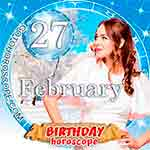 Birthday Horoscope February 27th
