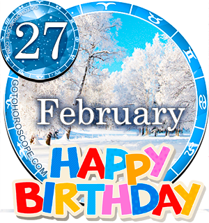 Birthday Horoscope for February 27th