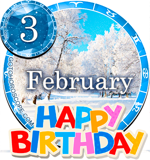 Birthday Horoscope February 3rd for all Zodiac signs