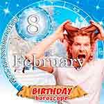 Birthday Horoscope February 8th