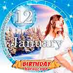 Birthday Horoscope January 12th