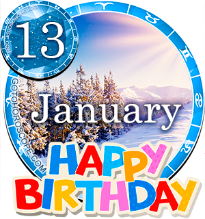 Birthday Horoscope for January 13th