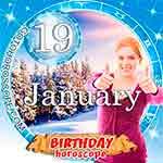 Birthday Horoscope for January 19th