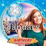 Birthday Horoscope January 23rd
