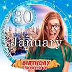 Birthday Horoscope for January 30th