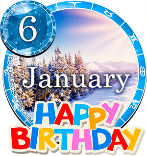 Birthday Horoscope for January 6th