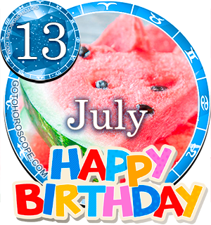 Birthday Horoscope for July 13th