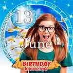 Birthday Horoscope for June 13th