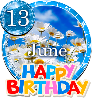 Birthday Horoscope for June 13th