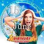 Birthday Horoscope June 15th