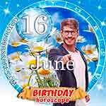 Birthday Horoscope June 16th