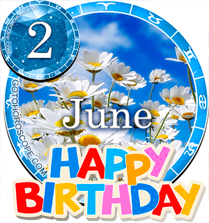 Birthday Horoscope June 2nd for all Zodiac signs