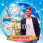Birthday Horoscope June 22nd